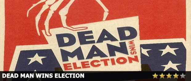 Dead Man Wins Election Review