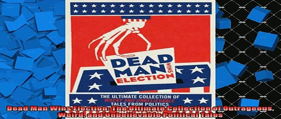 Dead Man Wins Election