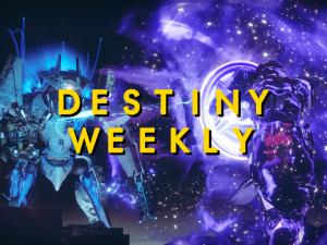 Destiny Weekly