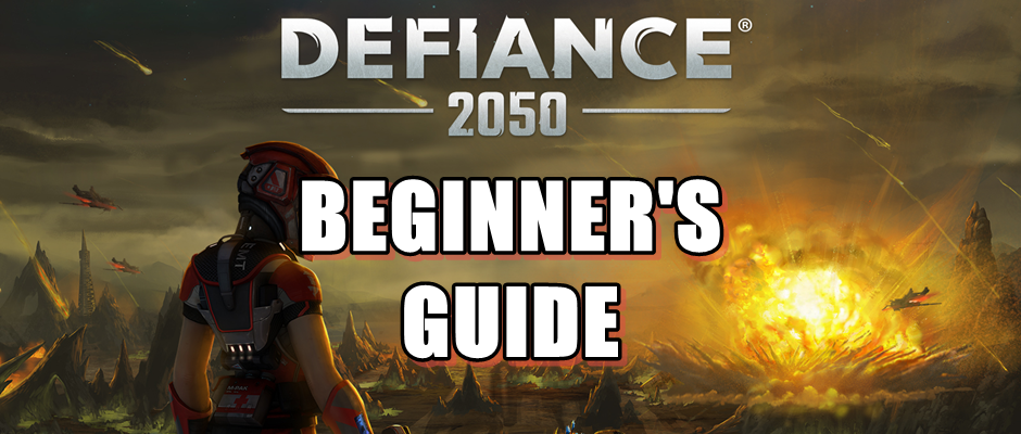 Defiance 2050 Beginner's Guide