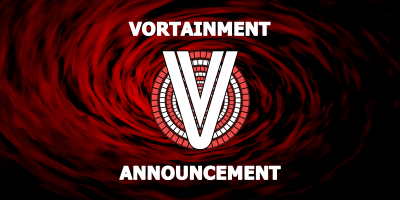 Vortainment Announcement