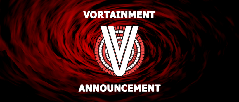Vortainment Announcement