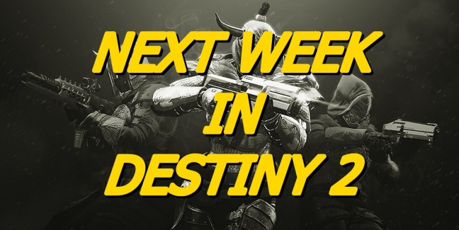 Next Week In Destiny 2
