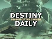 Destiny Daily Season of Chosen